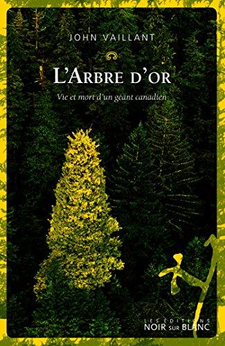 L'Arbre d'or: Vie et mort d'un géant canadien