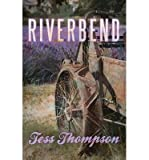 [ RIVERBEND ] By Thompson, Tess ( Author) 2013 [ Paperback ]