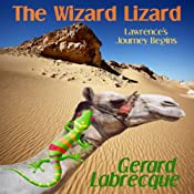 The Wizard Lizard: Lawrence's Journey Begins | Gerard Richard Labrecque