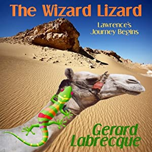 The Wizard Lizard: Lawrence's Journey Begins | [Gerard Richard Labrecque]