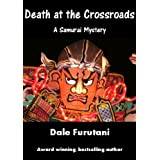 Death at the Crossroads (Samurai Mysteries Book 1) ~ Dale Furutani