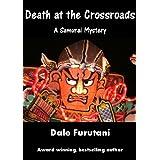 Death at the Crossroads (Samurai Mysteries Book 1) ~ Dale Furutani