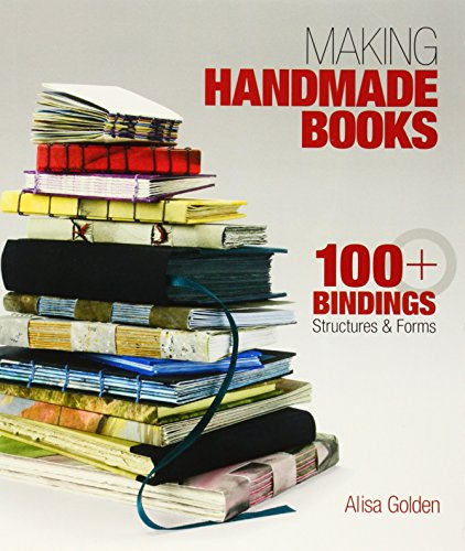 Making Handmade Books: 100+ Bindings, Structures & Forms (Making Handmade Books compare prices)