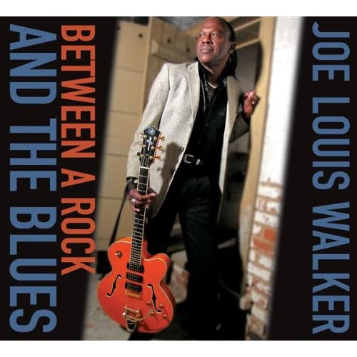 Joe Louis Walker - Between A Rock & The Blues