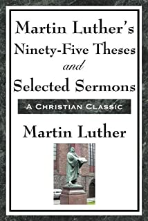 Martin Luther: 95 Theses, 1517