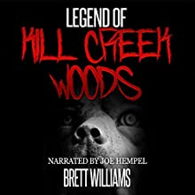 Legend of Kill Creek Woods Audiobook by Brett Williams Narrated by Joe Hempel
