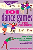 101 Dance Games for Children: Fun and Creativity with Movement (SmartFun Activity Books)