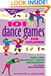 101 Dance Games for Children: Fun and...