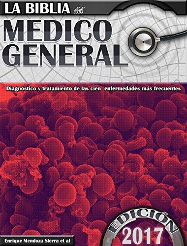 la-biblia-del-medico-general-edicion-2017-diagnostico-y-tratamiento-de-las-cien-enfermedades-mas-fre