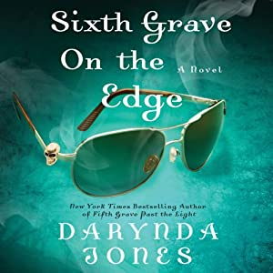 Sixth Grave on the Edge: Charley Davidson, Book 6 | [Darynda Jones]