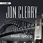 Bleak Spring: Scobie Malone, Book 10 (       UNABRIDGED) by Jon Cleary Narrated by Shaun Grindell