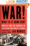 War! What Is It Good For?: Conflict a...