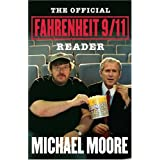 The Official Fahrenheit 9/11 Reader ~ Michael Moore