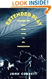 Extended Play: Sounding Off from John Cage to Dr. Funkenstein