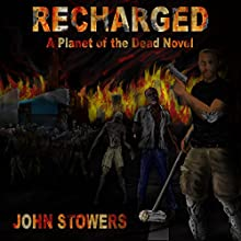 Recharged: A Planet of the Dead Novel Audiobook by John Stowers Narrated by Doug Cassell