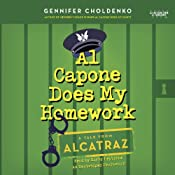 Al Capone Does My Homework: A Tale from Alcatraz, Book 3 | Gennifer Choldenko