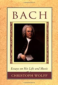Bach Essays On His Life And Music from Harvard University Press