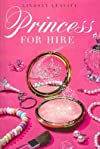 Princess for Hire (Princess for Hire (Quality) #01) [ PRINCESS FOR HIRE (PRINCESS FOR HIRE (QUALITY) #01) BY Leavitt, Lindsey ( Author ) Mar-29-2011