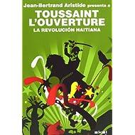 La Revolución haitiana: Jean-Bertrand Aristide presenta a Toussaint L'Ouverture (Revoluciones (akal))