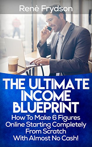 List Building: The Ultimate Income Blueprint: How To Make 6 Figures Online With List Building