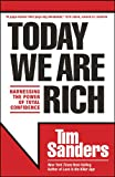 Today We Are Rich: Harnessing the Power of Total Confidence (1414339127) by Sanders, Tim