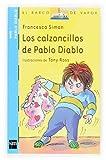 Francesca Simon Los Calzoncillos De Pablo Diablo/ Horrid Henry's Underpants: 11 (Pablo Diablo / Devil Pablo)
