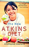 Atkins Diet: A Complete Recipe Book And Tool Kit For Weight Loss Success (atkins diet, books, atkins diet recipes, weight loss, cookbook, for beginners) (English Edition)