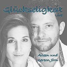 Glückseligkeit - Live Rede von Aileen Jörn, Gereon Jörn Gesprochen von: Aileen Jörn, Gereon Jörn
