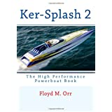 Ker-Splash 2: The High Performance Powerboat Book ~ Floyd M. Orr