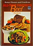 Better Homes and Gardens All-Time Favorite Beef Recipes (0696011905) by Better Homes and Gardens Editors