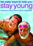 Ten Easy Ways To Help You Stay Young...