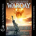 Warday (       UNABRIDGED) by Whitley Strieber, James Kunetka Narrated by Kevin Pierce