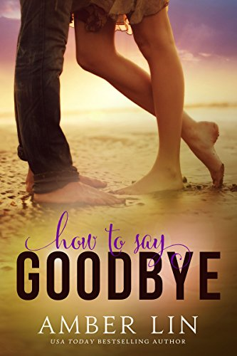 She's here for the summer… He lives on the streets…  Amber Lin's emotional full-length new adult romance How To Say Goodbye