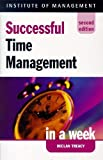 img - for By Declan Treacy Successful Time Management in a Week (Successful Business in a Week) (2nd) [Paperback] book / textbook / text book
