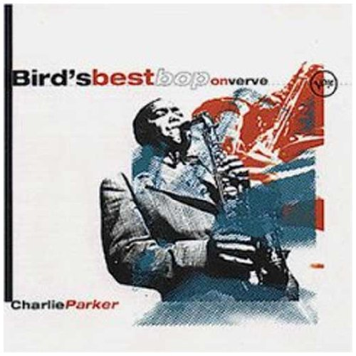 Charlie Parker - The Best of The Bird - Zortam Music