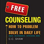 Free Counseling: How to Problem Solve in Daily Life | C.C. Shaw