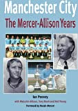 Manchester City - The Mercer-AllisonYears