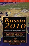 Russia 2010: And What It Means for the World (0679759220) by Yergin, Daniel