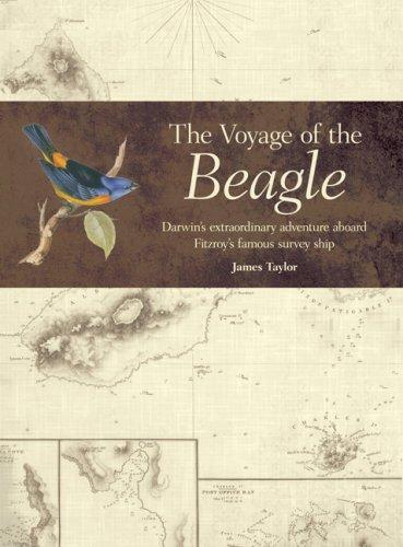 Voyage of the <i>Beagle</i>: Darwin's Extraordinary Adventure Aboard Fitzroy's Famous Survey Ship