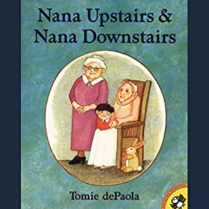 Nana Upstairs & Nana Downstairs Audiobook