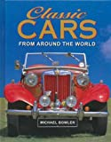 Bowler Classic Cars from Around the World (Coffee Table Books)