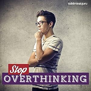 Stop Overthinking Speech