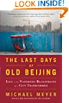 The Last Days of Old Beijing: Life in...