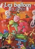 echange, troc Isabelle Provost - Les ballons sculptés