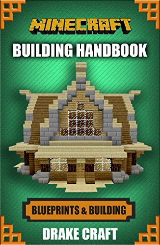 Minecraft: Building Handbook: Ultimate House Blueprints and Building Ideas for Homes, Buildings, and Structures (Minecraft Building, Minecraft House Ideas, ... Building Handbook, Minecraft House)) (Minecraft Buildings compare prices)