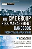 img - for The CME Group Risk Management Handbook: Products and Applications (Wiley Finance) book / textbook / text book