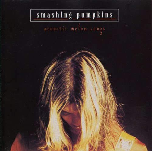 Acoustic Melon Songs by Smashing Pumpkins