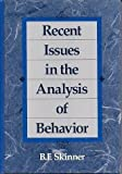 Recent Issues in the Analysis of Behavior (067520674X) by Skinner, B. F.