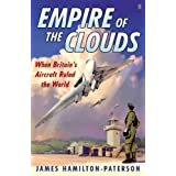 Empire of the Clouds: When Britain's Aircraft Ruled the Worldby James Hamilton-Paterson