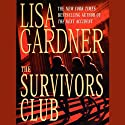 The Survivors Club (       UNABRIDGED) by Lisa Gardner Narrated by Anna Fields